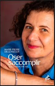 """Livre """"Oser s'accomplir"""" de Marie Pierre Dillenseger"""